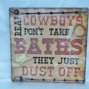 Real Cowboys Don't take Baths...